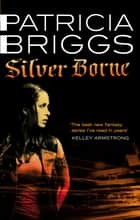 Silver Borne - Mercy Thompson Book 5 電子書 by Patricia Briggs