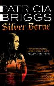 Silver Borne - Mercy Thompson Book 5 ebook by Patricia Briggs
