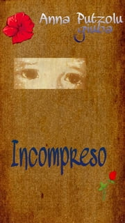 Incompreso ebook by Anna Putzolu Giuba