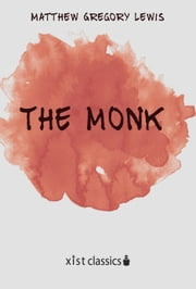 The Monk: A Romance ebook by Matthew Gregory Lewis