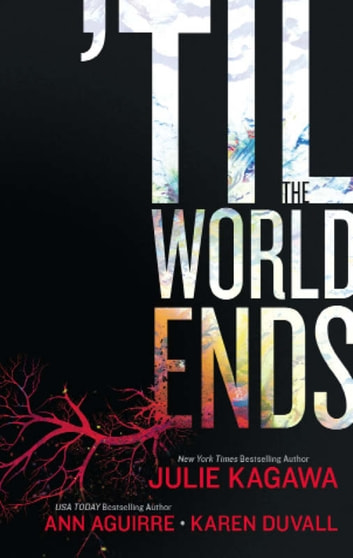 Till The World Ends: Dawn of Eden / Thistle & Thorne / Sun Storm (Luna) ebook by Julie Kagawa,Ann Aguirre,Karen Duvall