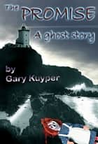 The Promise ebook by Gary Kuyper