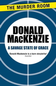 A Savage State of Grace ebook by Donald MacKenzie