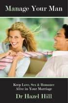 Manage Your Man ebook by Dr. Hazel Hill