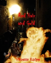Red Hair and Gold: St. Van Helsing University ebook by Vanessa Knipe