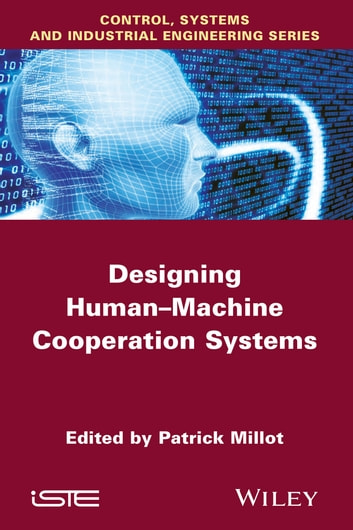 Designing Human-machine Cooperation Systems ebook by