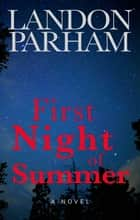 First Night of Summer ebook by Landon Parham