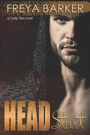 Head Start - a Cedar Tree novel ebook by Freya Barker