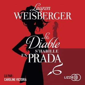 Le Diable s'habille en Prada audiobook by Lauren WEISBERGER