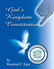 God's Kingdom Constitution ebook by Apostle Rosalind Epps