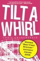 TILT A WHIRL ebook by Chris Grabenstein