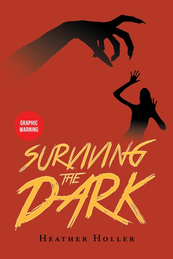 Surviving the Dark ebook by Heather Holler