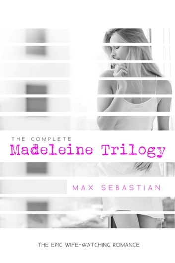 The Madeleine Trilogy ebook by Max Sebastian