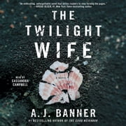 The Twilight Wife audiobook by A.J. Banner
