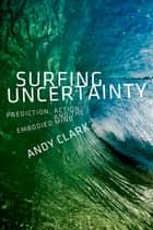 Surfing Uncertainty ebook by Andy Clark