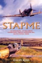 Stapme - The Biography of Squadron Leader Basil Gerald Stapleton DFC, Dutch Flying Cross ebook by David Ross