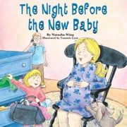 The Night Before the New Baby ebook by Natasha Wing, Tammie Lyon, Marcie Millard