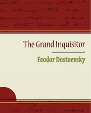 The Grand Inquisitor - Feodor Dostoevsky ebook by Feodor Dostoevsky