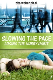 Slowing the Pace: Losing the hurry habit ebook by Zita Weber