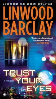 Trust Your Eyes ebook by Linwood Barclay