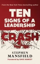 Ten Signs of a Leadership Crash ebook by Stephen Mansfield, Dave Ramsey