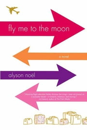 Fly Me to the Moon - A Novel ebook by Alyson Noël