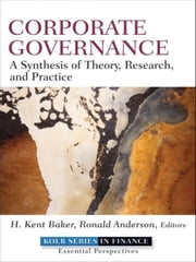 Corporate Governance - A Synthesis of Theory, Research, and Practice ebook by H. Kent Baker,Ronald Anderson