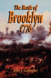Battle Of Brooklyn 1776 ebook by John J. Gallagher