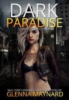Dark Paradise ebook by Glenna Maynard