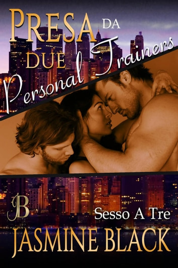 Presa da due personal trainers - Sesso A Tre, #7 eBook by Jasmine Black