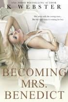 Becoming Mrs. Benedict ebook by K Webster