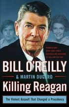Killing Reagan ebook by Bill O'Reilly