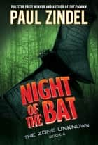 Night of the Bat ebook by Paul Zindel