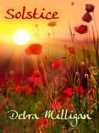 Solstice ebook by Debra Milligan