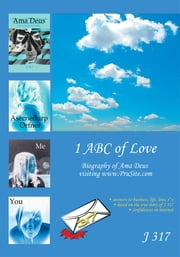 ý1 ABC of Loveý - Biography of Ama Deus written after visiting www.PruSite.com ebook by J 317