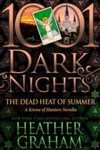 The Dead Heat of Summer: A Krewe of Hunters Novella ebook by