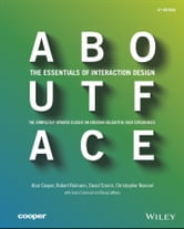 About Face - The Essentials of Interaction Design ebook by Alan Cooper,Robert Reimann,David Cronin,Christopher Noessel