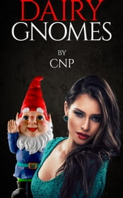 Dairy Gnomes ebook by CNP