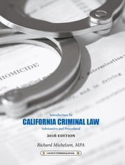 2016 California Criminal Law - Introduction to Substantive and Procedural ebook by Rick Michelson