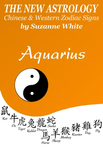 7a113663a AQUARIUS THE NEW ASTROLOGY - CHINESE AND WESTERN ZODIAC SIGNS: THE NEW  ASTROLOGY BY SUN