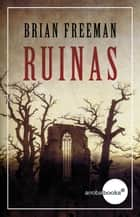 Ruinas ebook by Brian Freeman