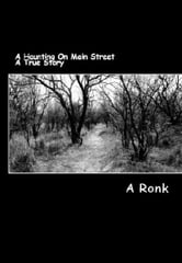 A Haunting on Main Street: A True Story ebook by A Ronk