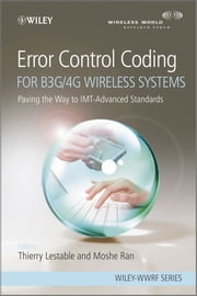 Error Control Coding for B3G/4G Wireless Systems - Paving the Way to IMT-Advanced Standards ebook by Thierry Lestable,Moshe Ran