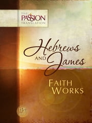 Hebrews and James - Faith Works ebook by Simmons, Brian