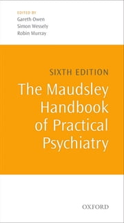 The Maudsley Handbook of Practical Psychiatry ebook by Gareth Owen,Simon Wessely,Robin Murray