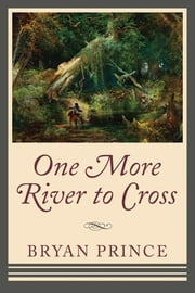 One More River to Cross ebook by Bryan Prince