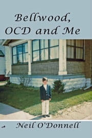 Bellwood, OCD and Me ebook by Neil O'Donnell