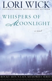 Whispers of Moonlight ebook by Lori Wick