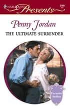 The Ultimate Surrender ebook by Penny Jordan