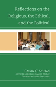 Reflections on the Religious, the Ethical, and the Political ebook by Calvin O. Schrag,Michael Paradiso-Michau,Lenore Langsdorf